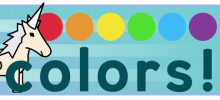 Learn About Colors with Robots and Unicorns!