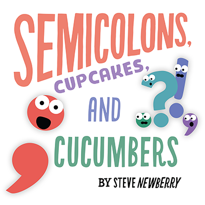 Semicolons, Cupcakes, and Cucumbers book available now!